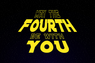 """May the fourth be with you"" in yellow text against a starry background, in the style of the Star Wars credits."