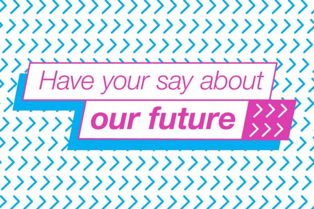 Graphic with text saying have your say about our future.
